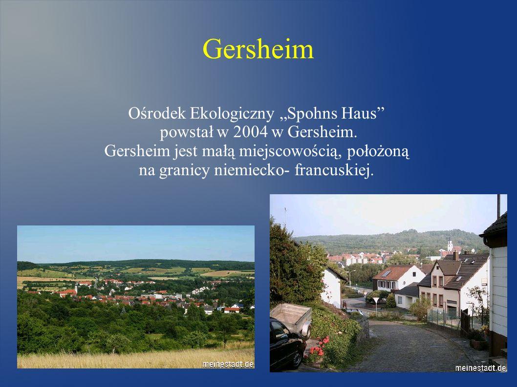 """Ośrodek Ekologiczny """"Spohns Haus powstał w 2004 w Gersheim."""