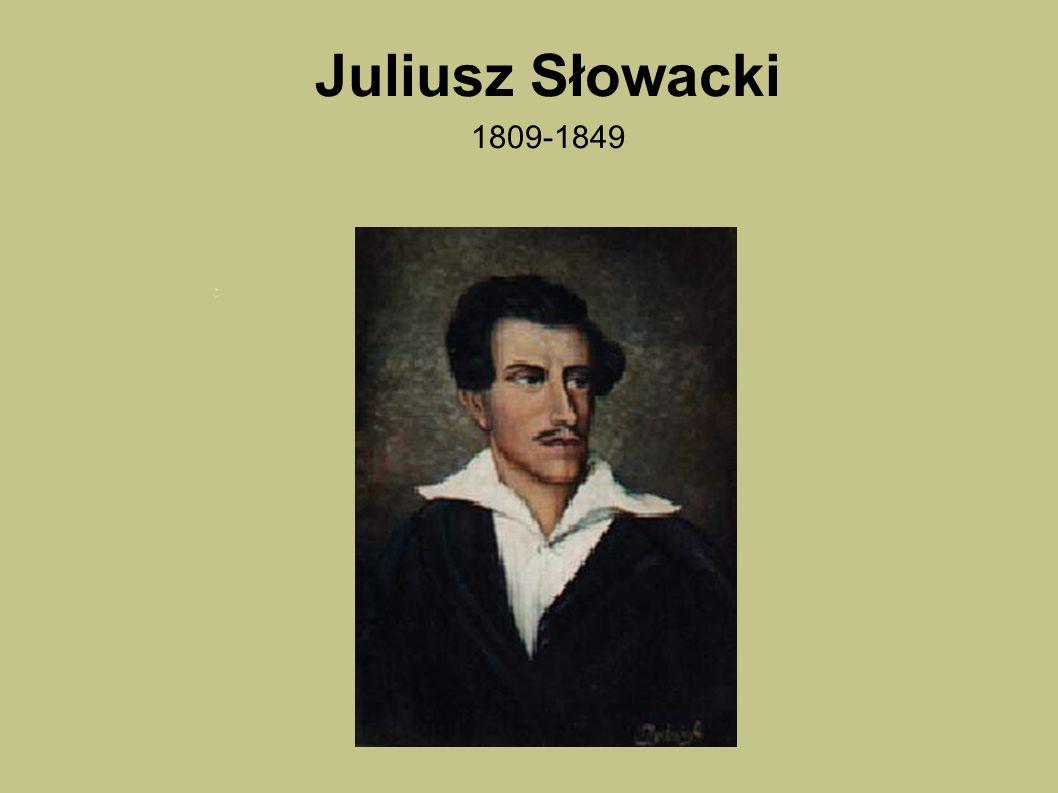 Juliusz Słowacki 1809-1849