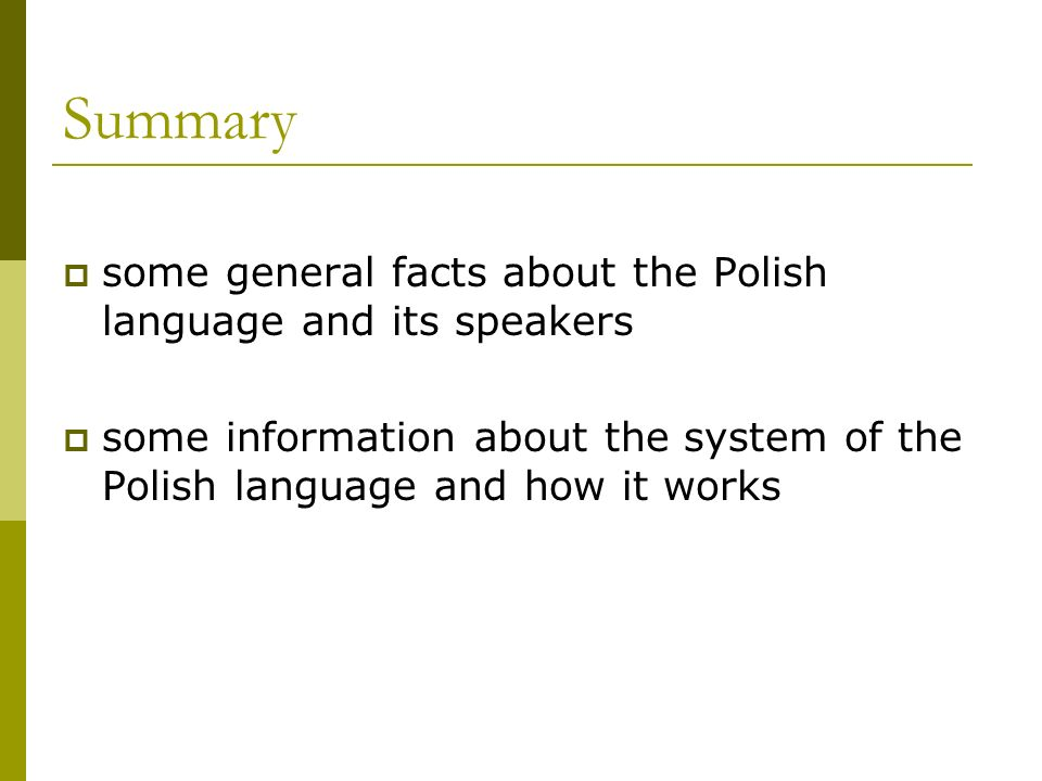 Summary some general facts about the Polish language and its speakers