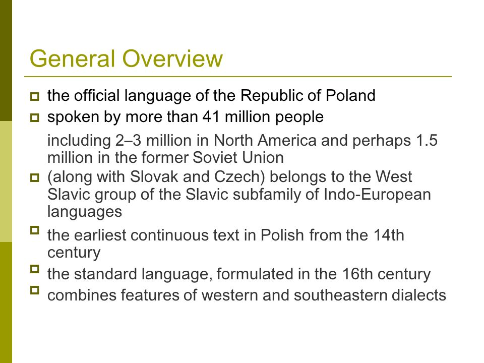 General Overview the official language of the Republic of Poland