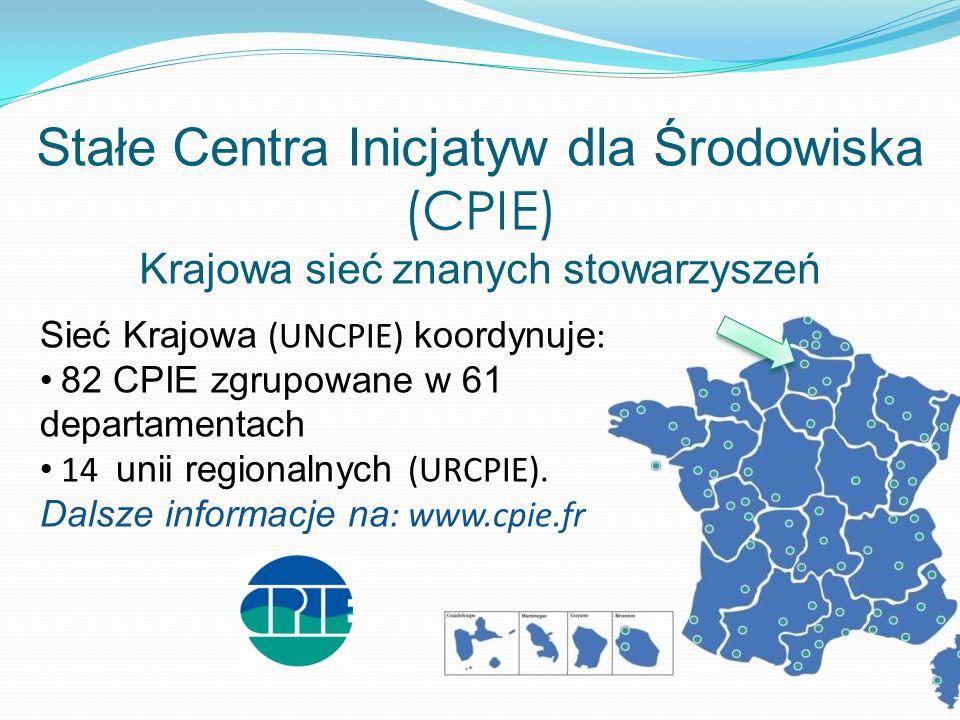 Stałe Centra Inicjatyw dla Środowiska (CPIE) Krajowa sieć znanych stowarzyszeń