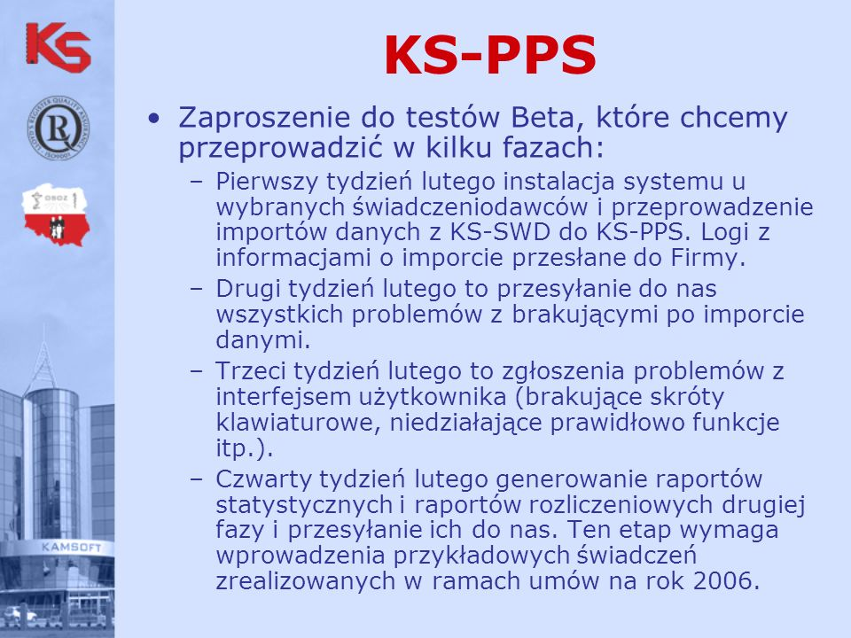 KS-PPS Zaproszenie do testów Beta, które chcemy przeprowadzić w kilku fazach: