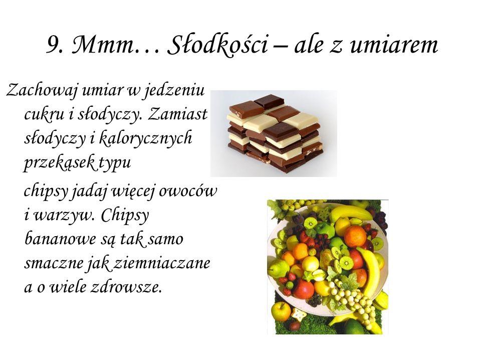 9. Mmm… Słodkości – ale z umiarem