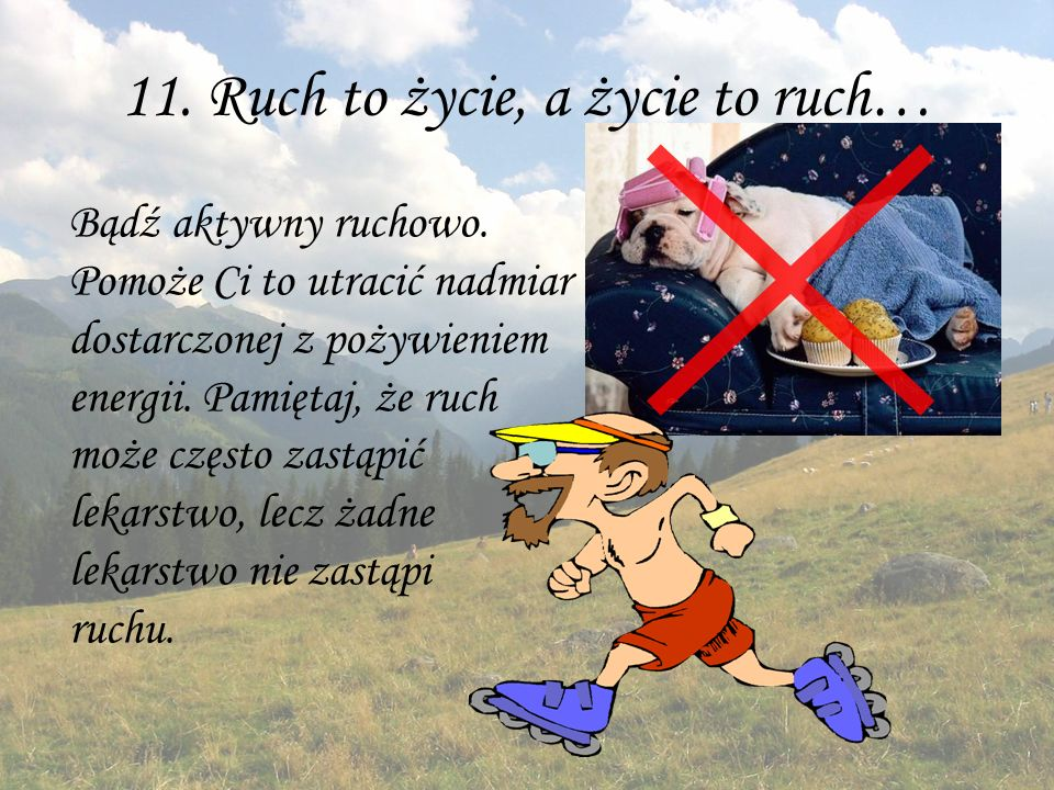 11. Ruch to życie, a życie to ruch…