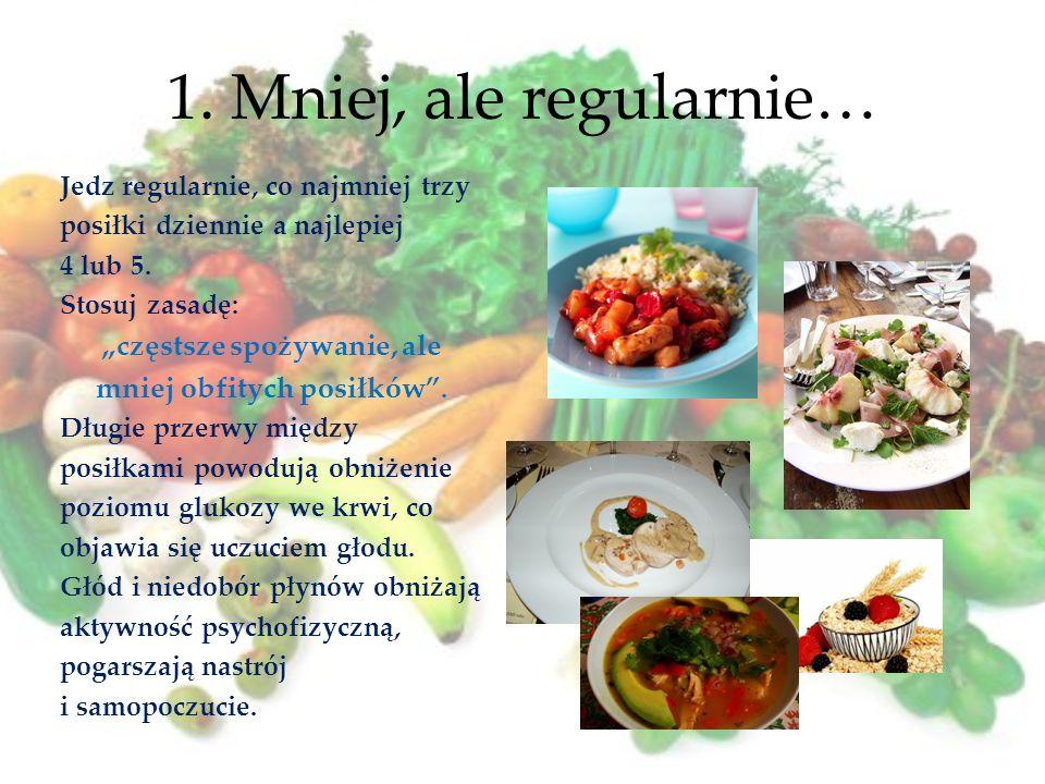 """""""częstsze spożywanie, ale mniej obfitych posiłków ."""