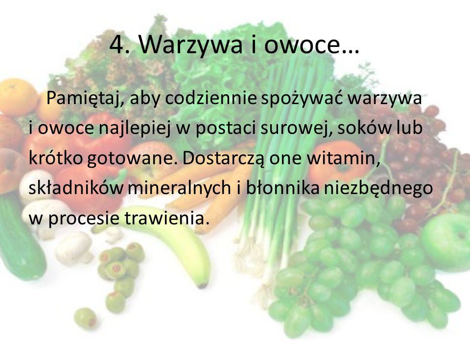 4. Warzywa i owoce…