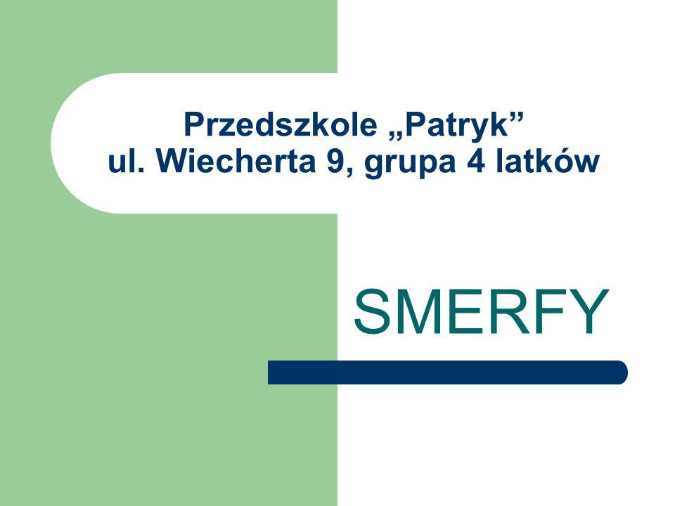 """Przedszkole """"Patryk ul. Wiecherta 9, grupa 4 latków"""