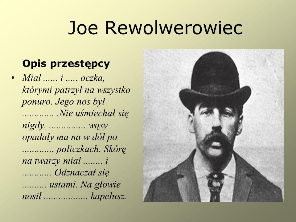 Joe Rewolwerowiec Opis przestępcy