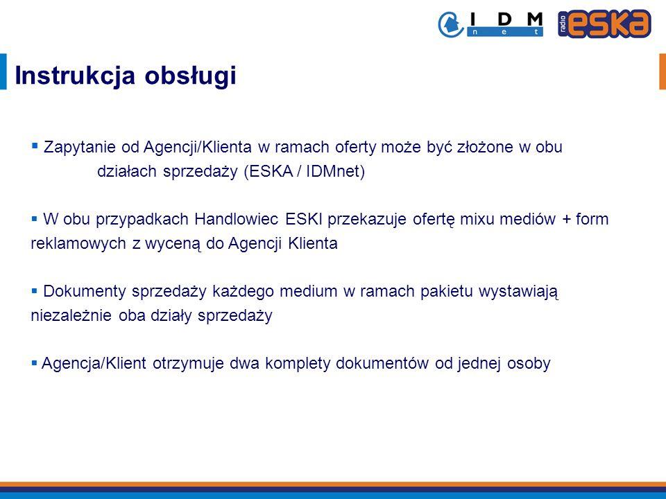 Instrukcja obsługi Zapytanie od Agencji/Klienta w ramach oferty może być złożone w obu działach sprzedaży (ESKA / IDMnet)