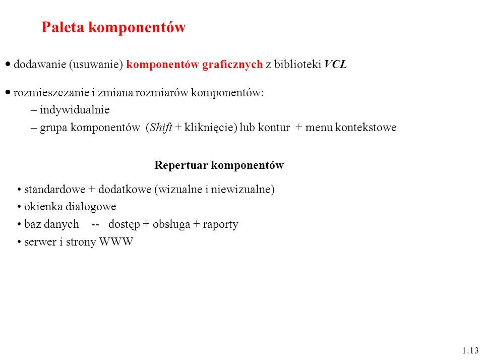 Paleta komponentów dodawanie (usuwanie) komponentów graficznych z biblioteki VCL. rozmieszczanie i zmiana rozmiarów komponentów: