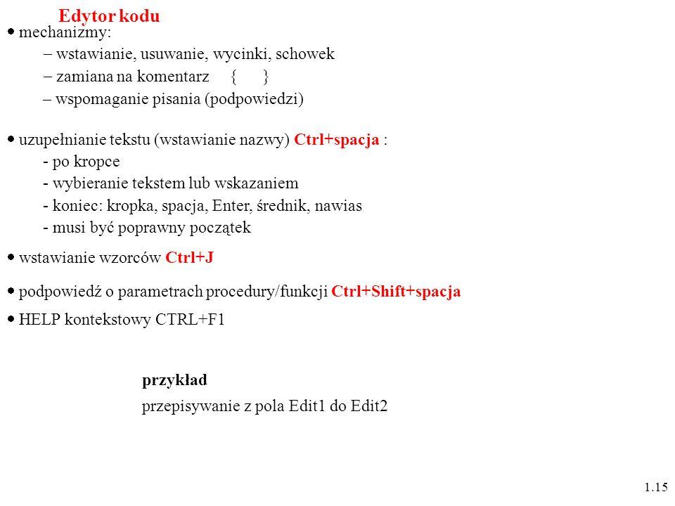 Edytor kodu mechanizmy: wstawianie, usuwanie, wycinki, schowek