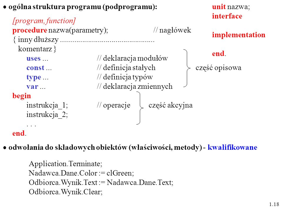 ogólna struktura programu (podprogramu): unit nazwa; interface