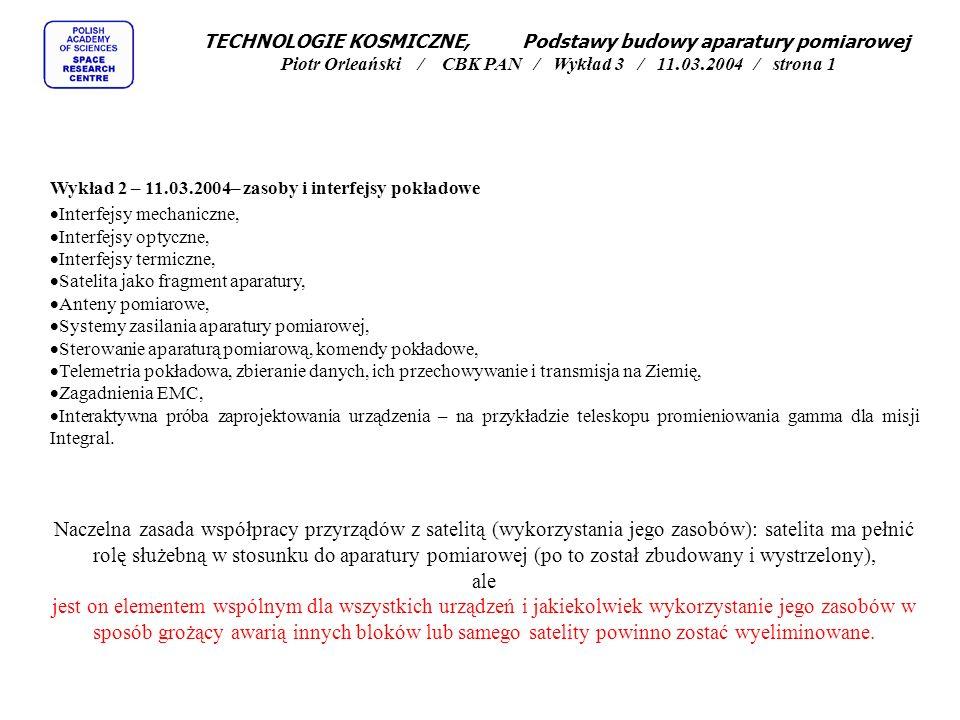 TECHNOLOGIE KOSMICZNE, Podstawy budowy aparatury pomiarowej Piotr Orleański / CBK PAN / Wykład 3 / 11.03.2004 / strona 1