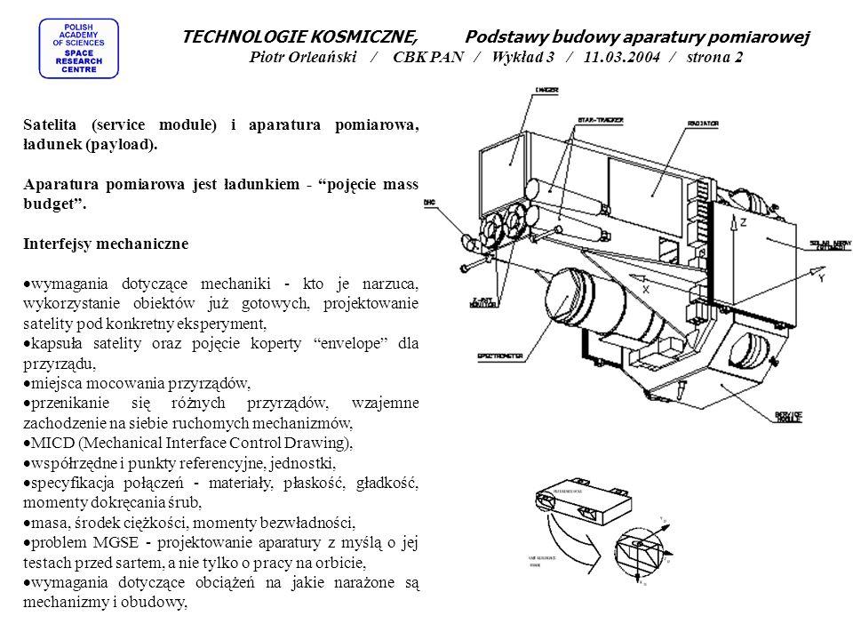 TECHNOLOGIE KOSMICZNE, Podstawy budowy aparatury pomiarowej Piotr Orleański / CBK PAN / Wykład 3 / 11.03.2004 / strona 2