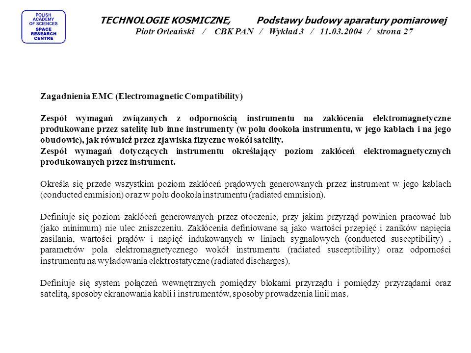 TECHNOLOGIE KOSMICZNE, Podstawy budowy aparatury pomiarowej Piotr Orleański / CBK PAN / Wykład 3 / 11.03.2004 / strona 27