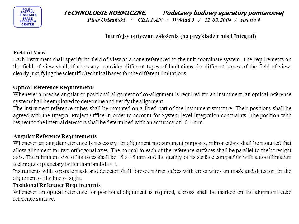 TECHNOLOGIE KOSMICZNE, Podstawy budowy aparatury pomiarowej Piotr Orleański / CBK PAN / Wykład 3 / 11.03.2004 / strona 6