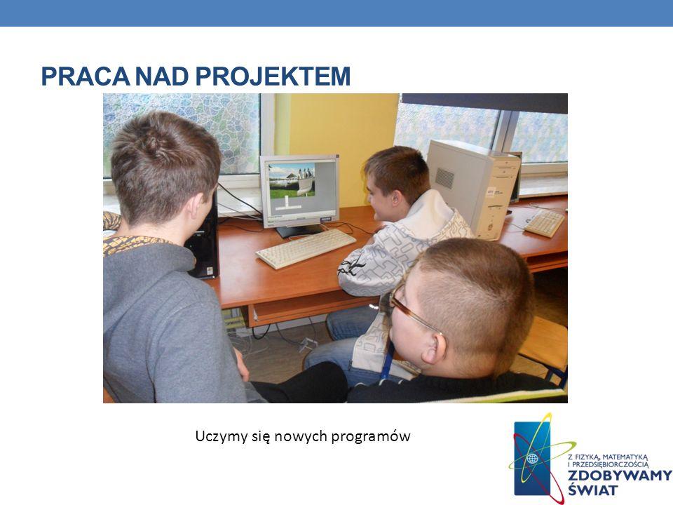 Praca nad projektem Uczymy się nowych programów