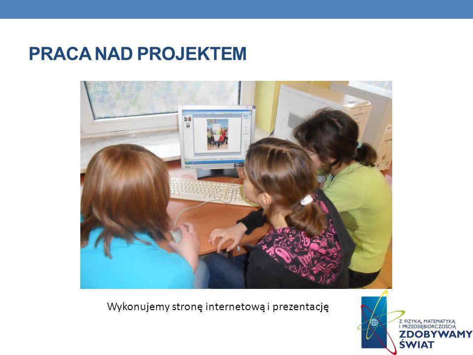 Praca nad projektem Wykonujemy stronę internetową i prezentację