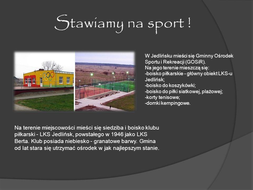 Stawiamy na sport ! W Jedlińsku mieści się Gminny Ośrodek Sportu i Rekreacji (GOSiR). Na jego terenie mieszczą się: