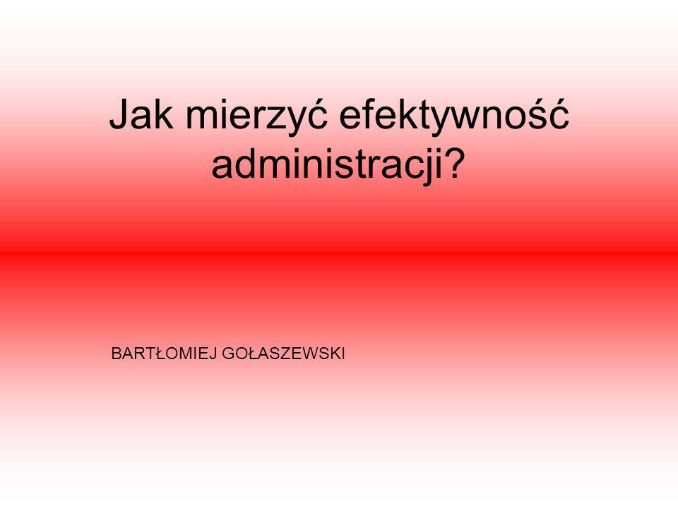 Jak mierzyć efektywność administracji