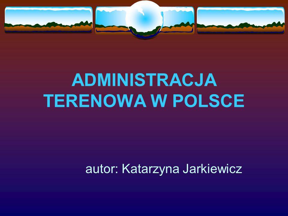 ADMINISTRACJA TERENOWA W POLSCE