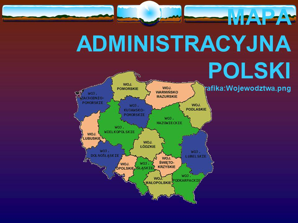 MAPA ADMINISTRACYJNA POLSKI http://pl. wikipedia