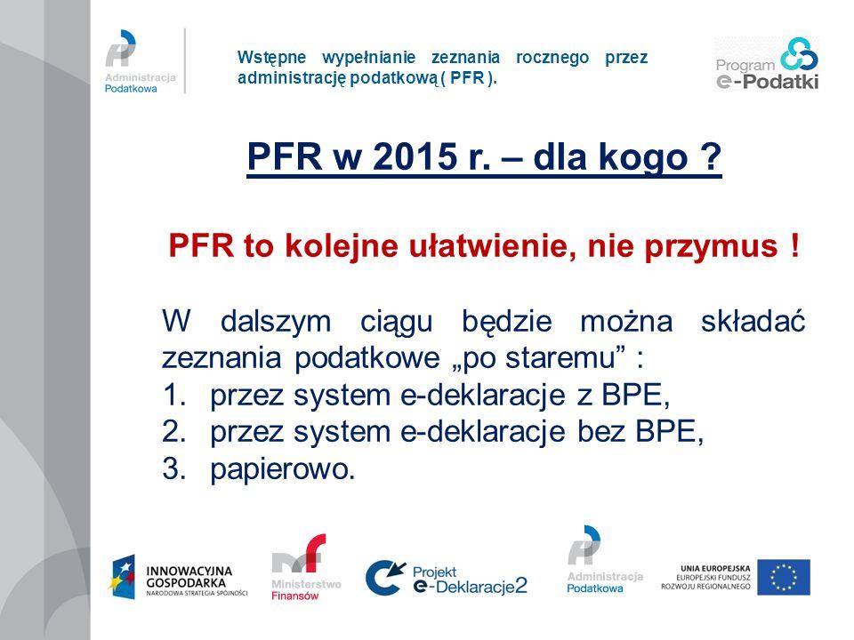 PFR to kolejne ułatwienie, nie przymus !