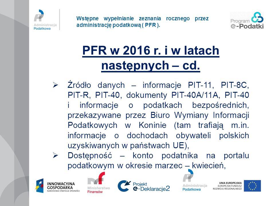 PFR w 2016 r. i w latach następnych – cd.
