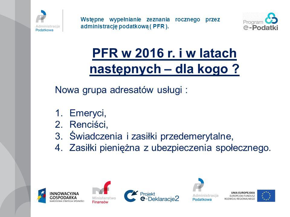 PFR w 2016 r. i w latach następnych – dla kogo