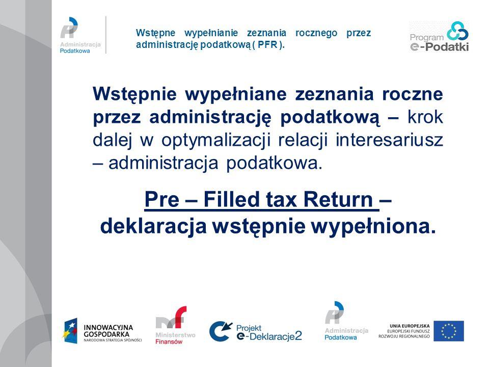 Pre – Filled tax Return – deklaracja wstępnie wypełniona.