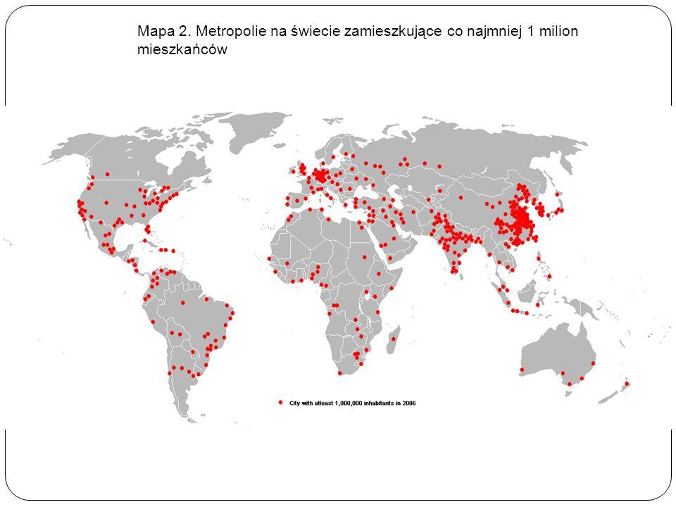 Mapa 2. Metropolie na świecie zamieszkujące co najmniej 1 milion mieszkańców