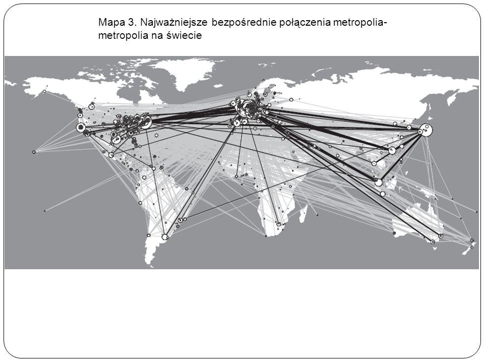 Mapa 3. Najważniejsze bezpośrednie połączenia metropolia-metropolia na świecie