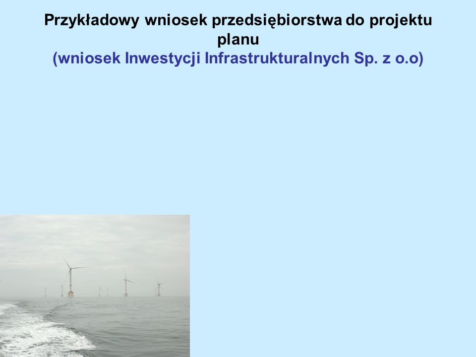 Przykładowy wniosek przedsiębiorstwa do projektu planu (wniosek Inwestycji Infrastrukturalnych Sp.