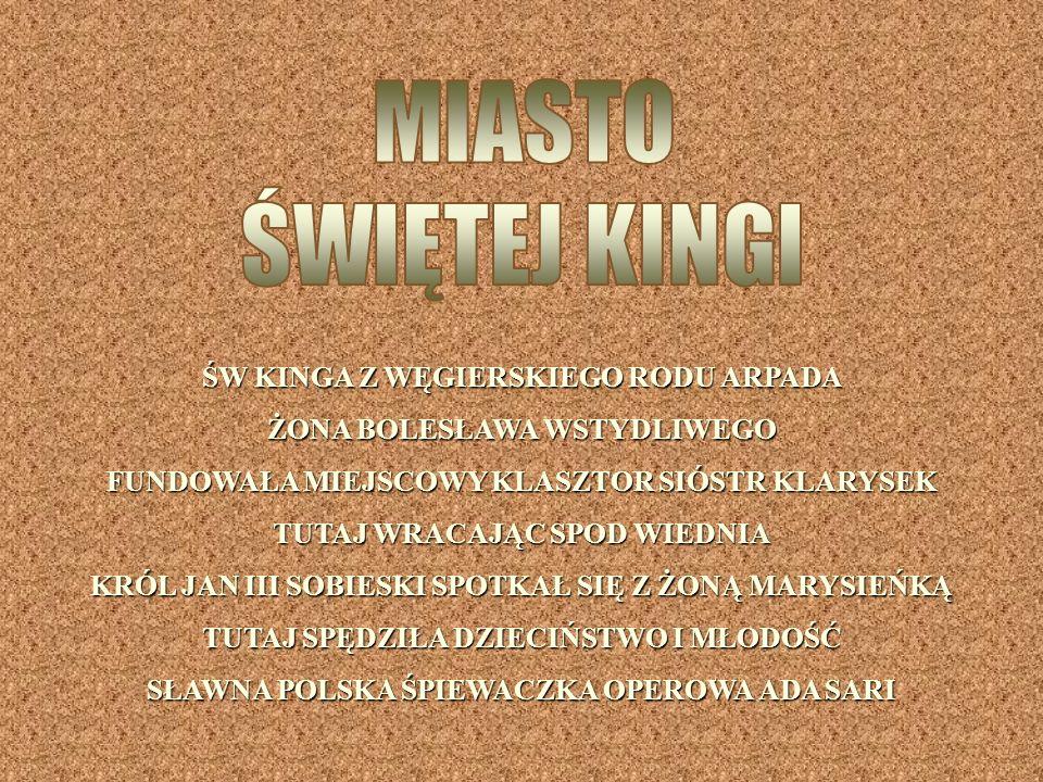 MIASTO ŚWIĘTEJ KINGI ŚW KINGA Z WĘGIERSKIEGO RODU ARPADA