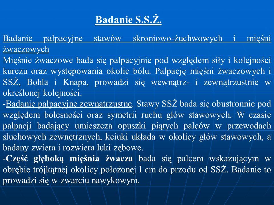 Badanie S.S.Ż. Badanie palpacyjne stawów skroniowo-żuchwowych i mięśni żwaczowych.