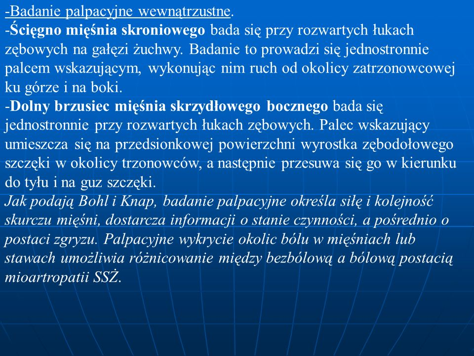 -Badanie palpacyjne wewnątrzustne.