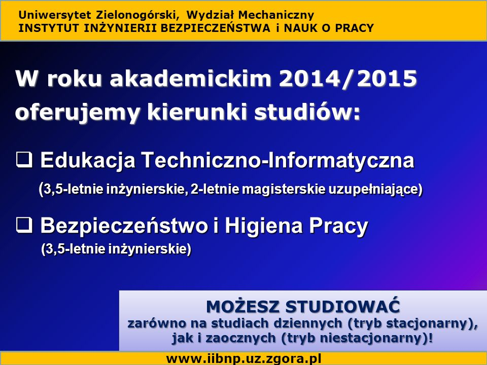 W roku akademickim 2014/2015 oferujemy kierunki studiów: