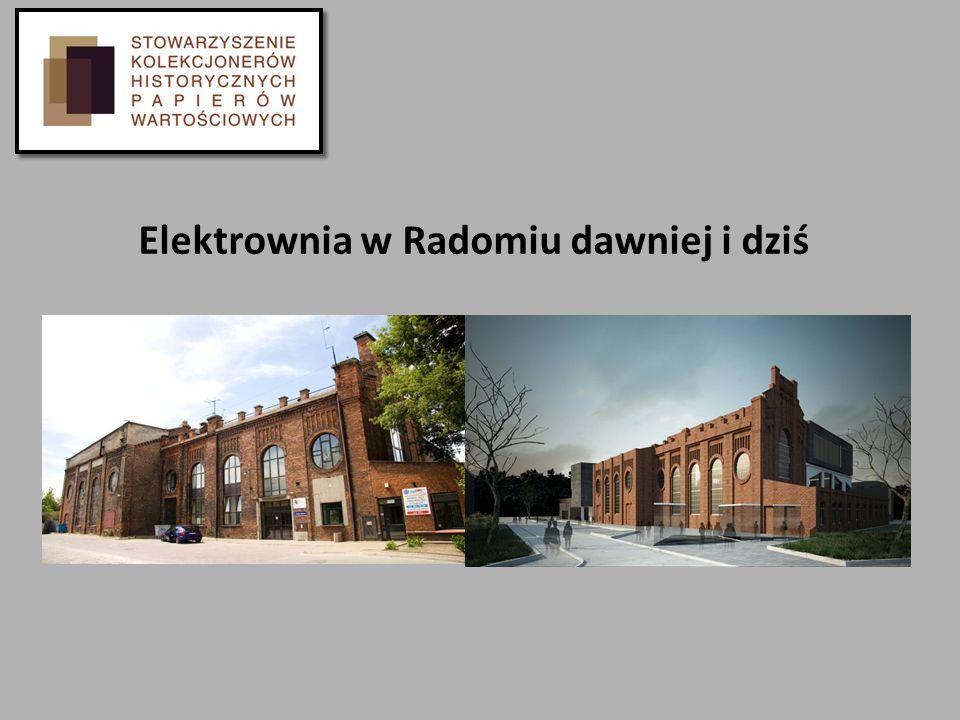 Elektrownia w Radomiu dawniej i dziś