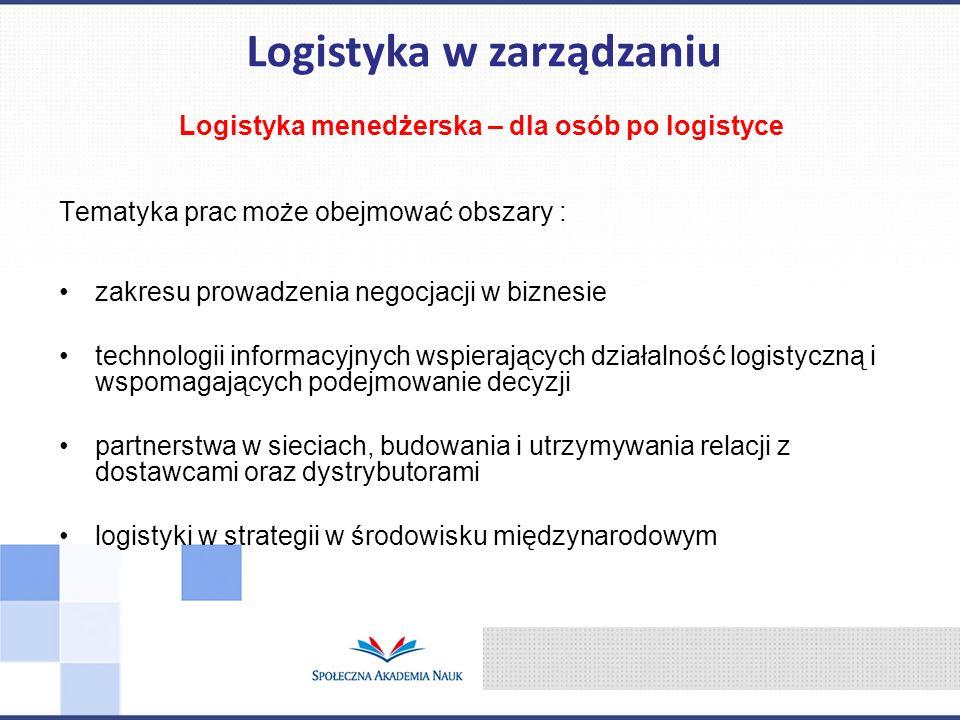 Logistyka w zarządzaniu Logistyka menedżerska – dla osób po logistyce