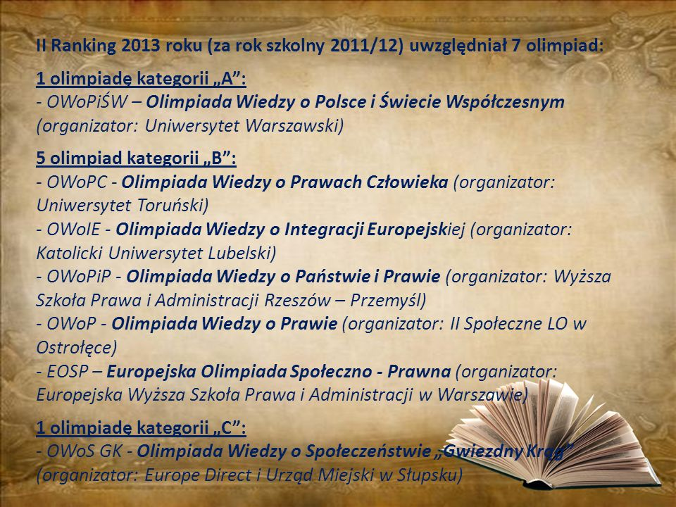 II Ranking 2013 roku (za rok szkolny 2011/12) uwzględniał 7 olimpiad: