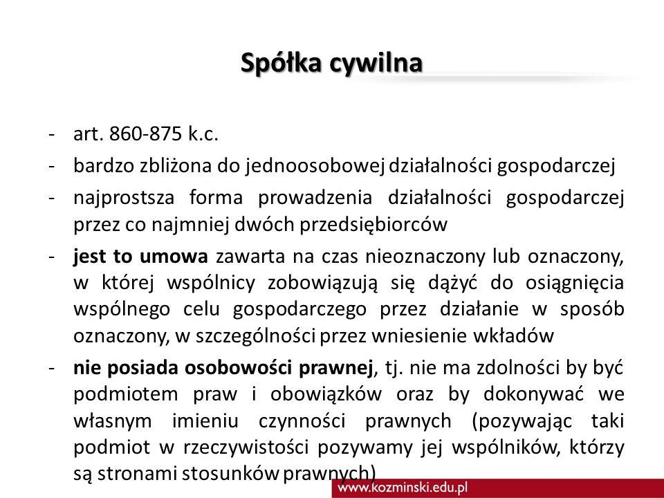 Spółka cywilna art. 860-875 k.c. bardzo zbliżona do jednoosobowej działalności gospodarczej.