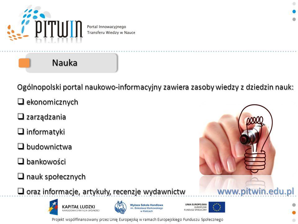Nauka Ogólnopolski portal naukowo-informacyjny zawiera zasoby wiedzy z dziedzin nauk: ekonomicznych.