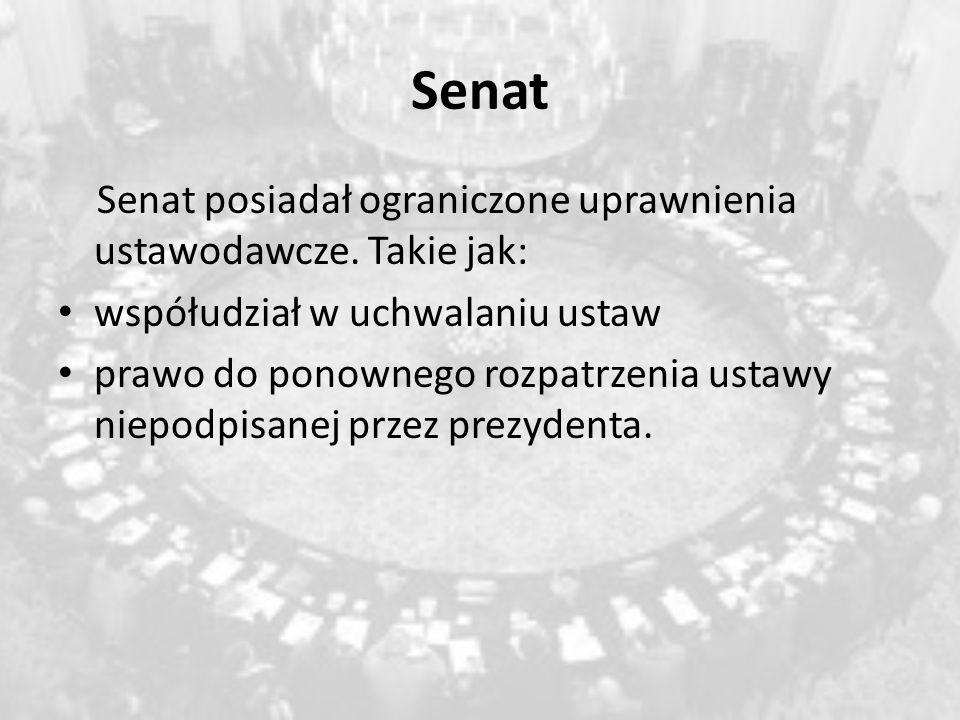 Senat Senat posiadał ograniczone uprawnienia ustawodawcze. Takie jak: