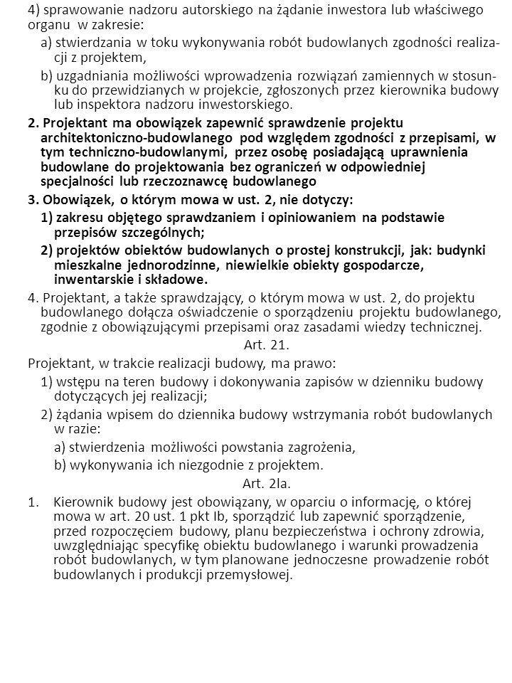 4) sprawowanie nadzoru autorskiego na żądanie inwestora lub właściwego organu w zakresie: