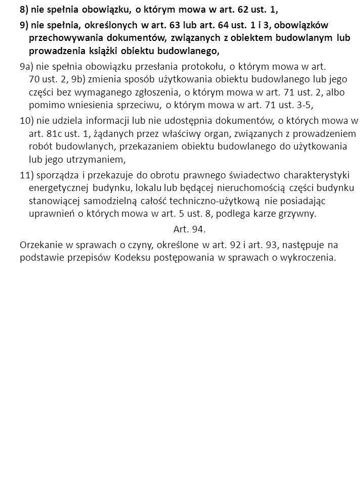 8) nie spełnia obowiązku, o którym mowa w art. 62 ust. 1,