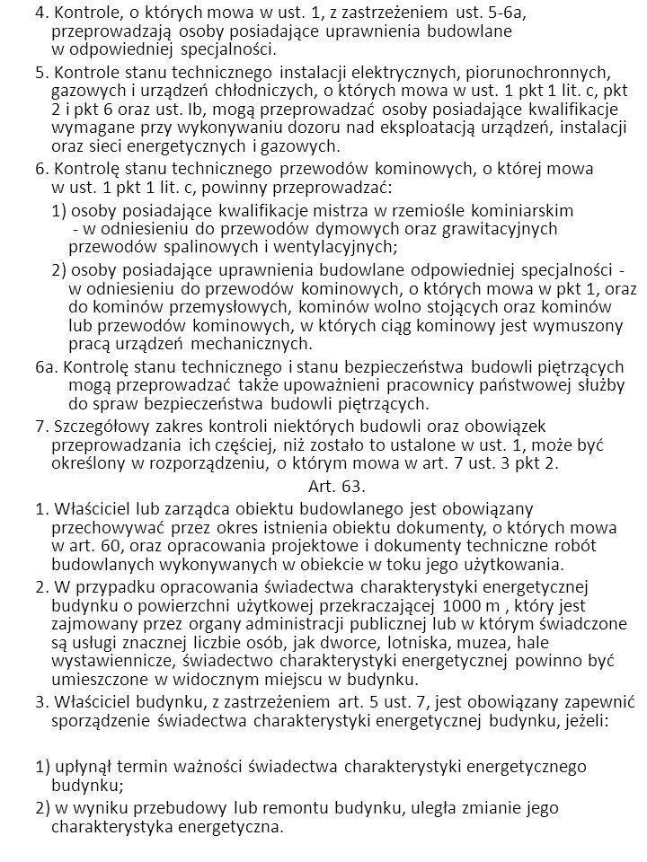 4. Kontrole, o których mowa w ust. 1, z zastrzeżeniem ust
