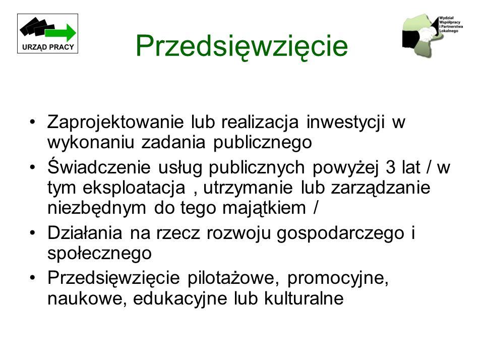 Przedsięwzięcie Zaprojektowanie lub realizacja inwestycji w wykonaniu zadania publicznego.