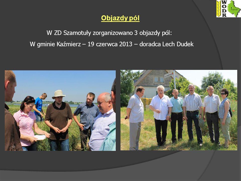 Objazdy pól W ZD Szamotuły zorganizowano 3 objazdy pól: