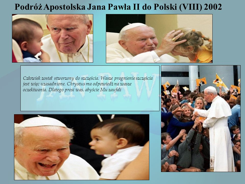Podróż Apostolska Jana Pawła II do Polski (VIII) 2002
