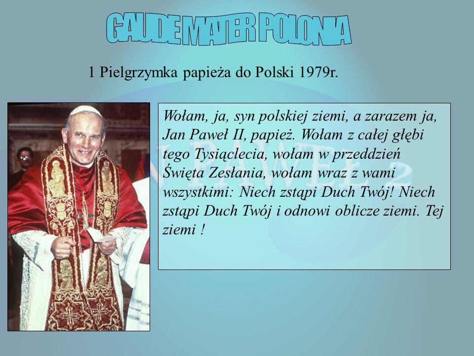 GAUDE MATER POLONIA 1 Pielgrzymka papieża do Polski 1979r.